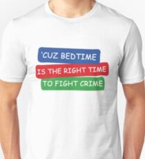 dlevy63 sticker slogan bedtime is righ time to fight crime Unisex T-Shirt