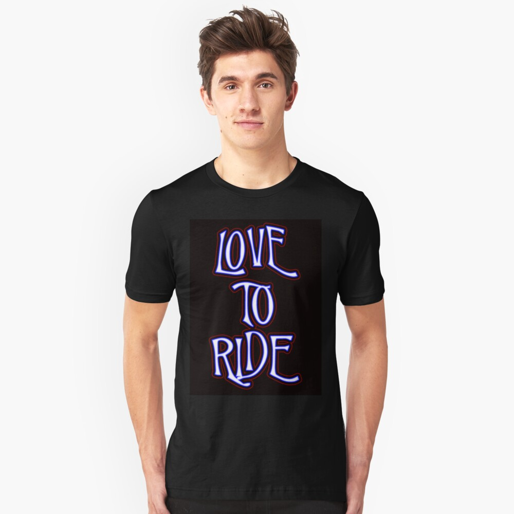 Love to Ride Unisex T-Shirt Front