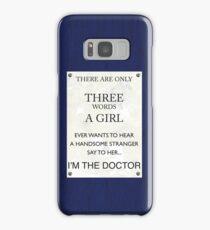 3 Words...I'm The Doctor Samsung Galaxy Case/Skin