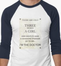 3 Words...I'm The Doctor Men's Baseball ¾ T-Shirt