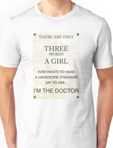 3 Words...I'm The Doctor Unisex T-Shirt