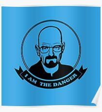 Walter White - I am the danger Poster