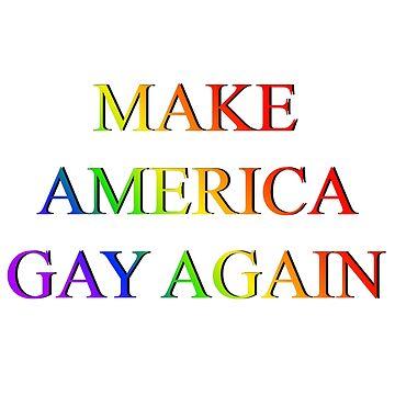MAKE AMERICA GAY AGAIN-WHITE BASE OMBRE RAINBOW LOGO by fostercollin