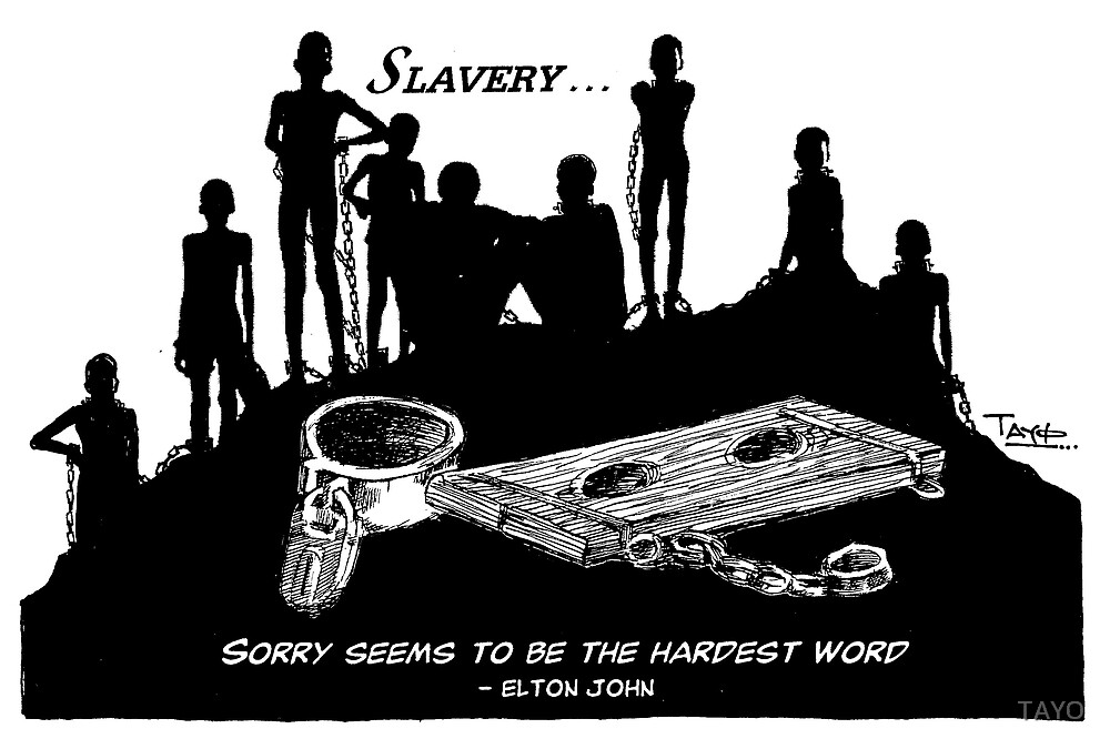 Abolition of Slavery - Still hard to say sorry by TAYO