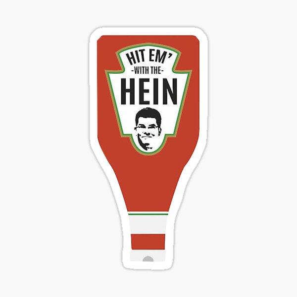 Hit Em With The Hein Sticker