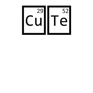 Cute: Made of 100% Copper and Tellurium by aceorgan