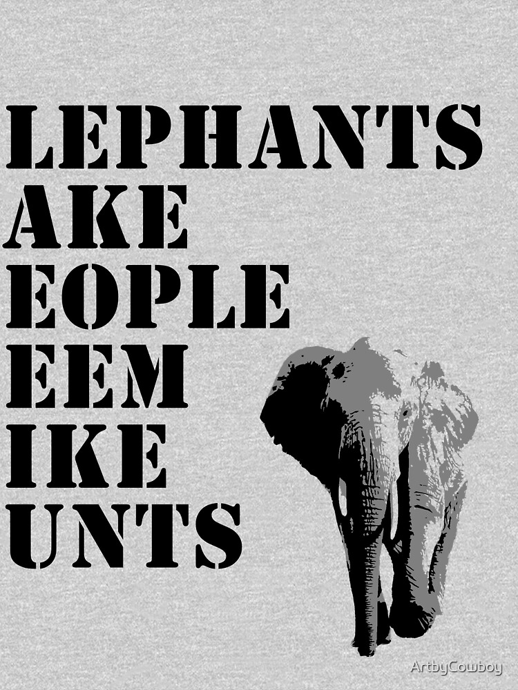 Elephants make people seem... by ArtbyCowboy