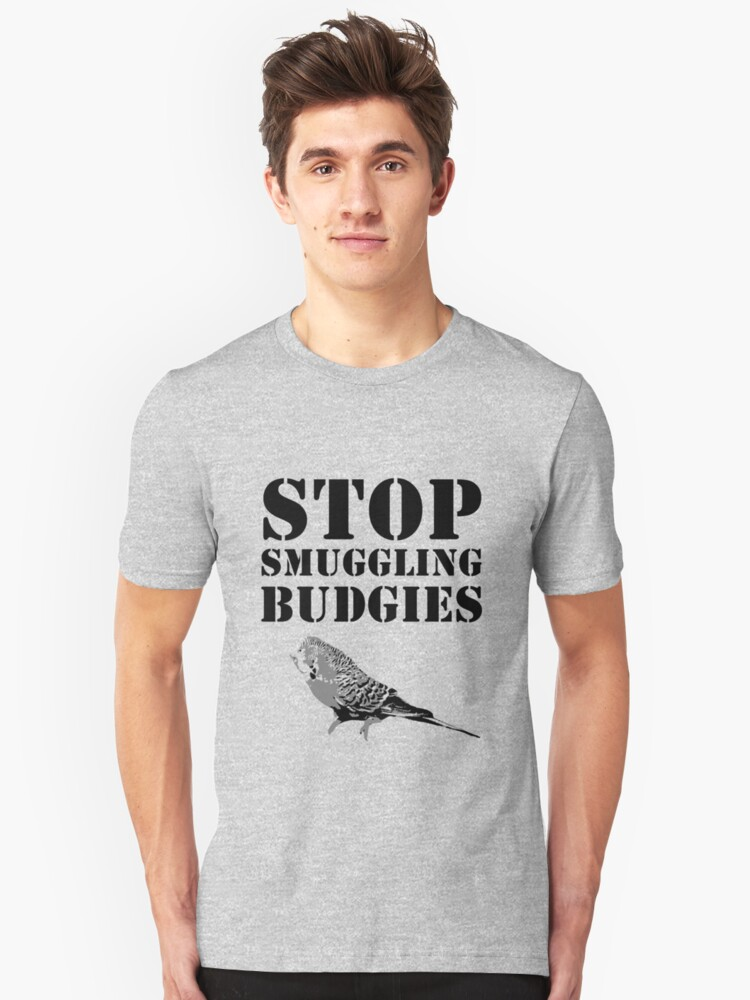 Stop smuggling budgies Unisex T-Shirt Front