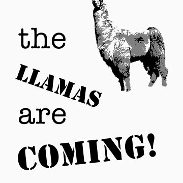 The llamas are coming! by ArtbyCowboy