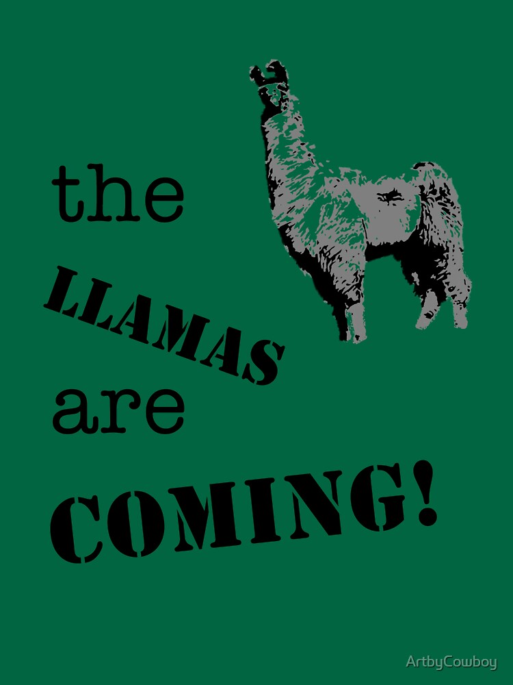 The llamas are coming! by ArtbyCowboy