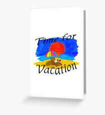 Time for Vacation Greeting Card