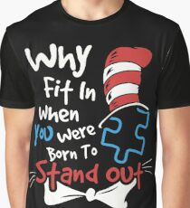 Why Fit In When You Were Born To Stand Out Autism Graphic T-Shirt