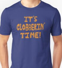 It's Clobberin' Time! Unisex T-Shirt