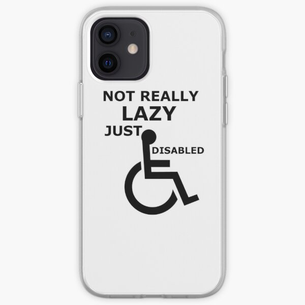 Not Really Lazy, Just Disabled! iPhone Soft Case