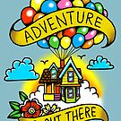 Adventure is Out There! by Cheyne Gallarde