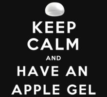 Keep Calm and Have an Apple Gel | Unisex T-Shirt