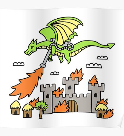 Dragon With A Flamethrower Poster