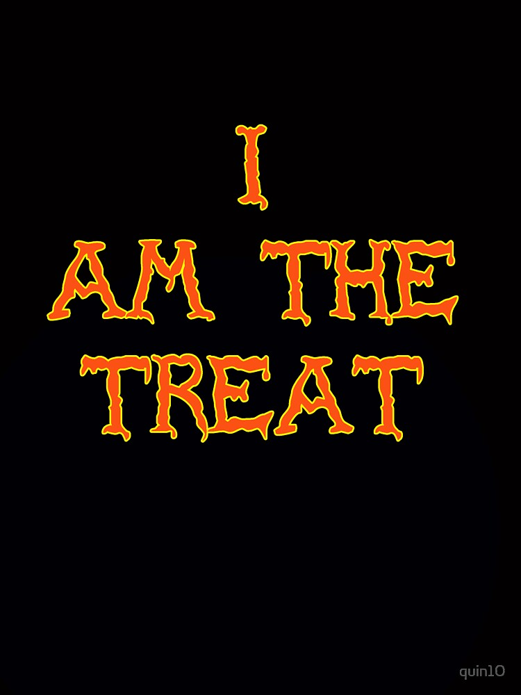 I Am The Treat by quin10