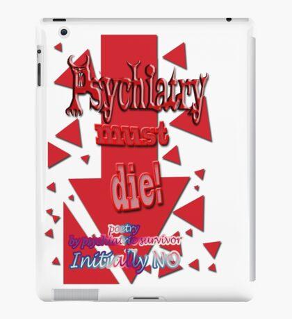 Psychiatry must die iPad Case/Skin