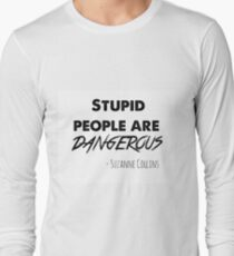 stupid people are dangerous Long Sleeve T-Shirt