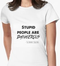 stupid people are dangerous Women's Fitted T-Shirt