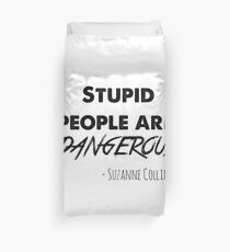 stupid people are dangerous Duvet Cover