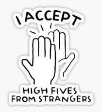 i accept high five Sticker