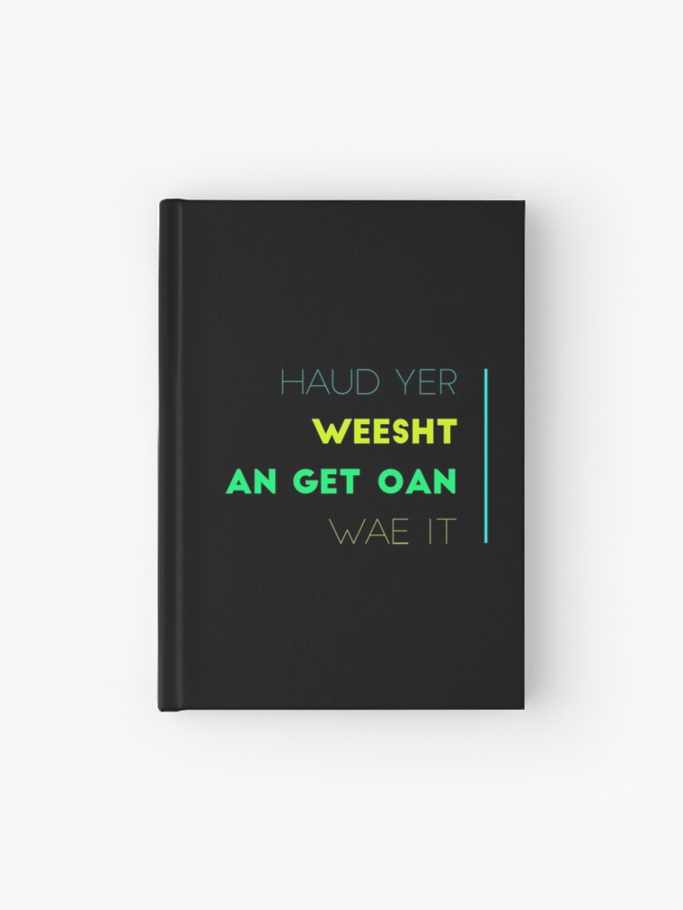 Traditional Scottish Slang, Haud Yer Weesht | Hardcover Journal