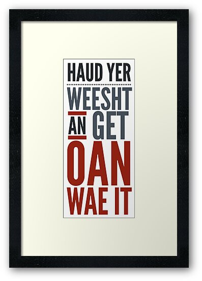 'Traditional Scottish Slang, Haud Yer Weesht' Framed Print by Fan Art