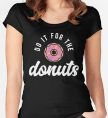 Do It For The Donuts Women's Fitted Scoop T-Shirt