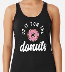 Do It For The Donuts Racerback Tank Top