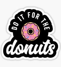 Do It For The Donuts Sticker