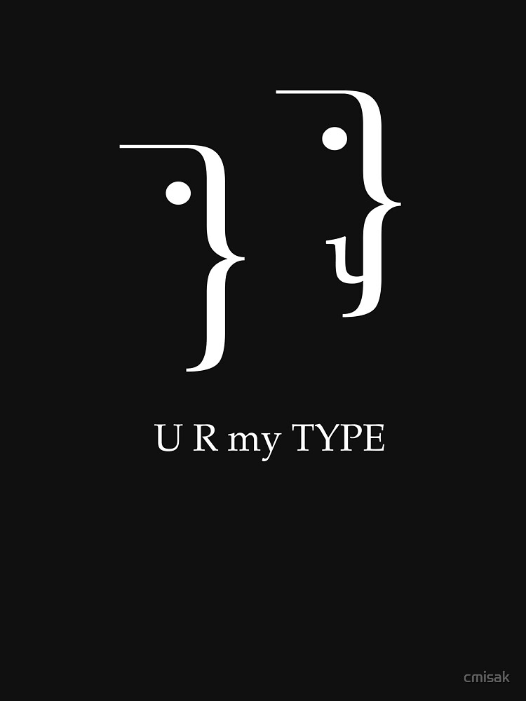 U R my Type by cmisak