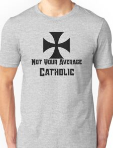 Not Your Average Catholic, Teutonic Order, Iron Cross Unisex T-Shirt