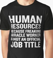 Human Resources Miracle Worker Funny HR Job Quote Graphic T-Shirt