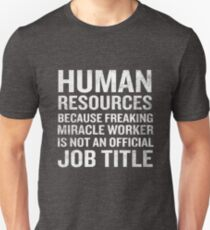 Human Resources Miracle Worker Funny HR Job Quote Unisex T-Shirt
