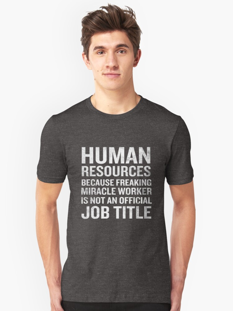 'Human Resources Miracle Worker Funny HR Job Quote' T-Shirt by  JapaneseInkArt