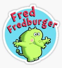 Fred Fredburger Sticker