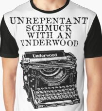 Unrepentant Schmuck With An Underwood Graphic T-Shirt