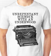 Unrepentant Schmuck With An Underwood T-Shirt
