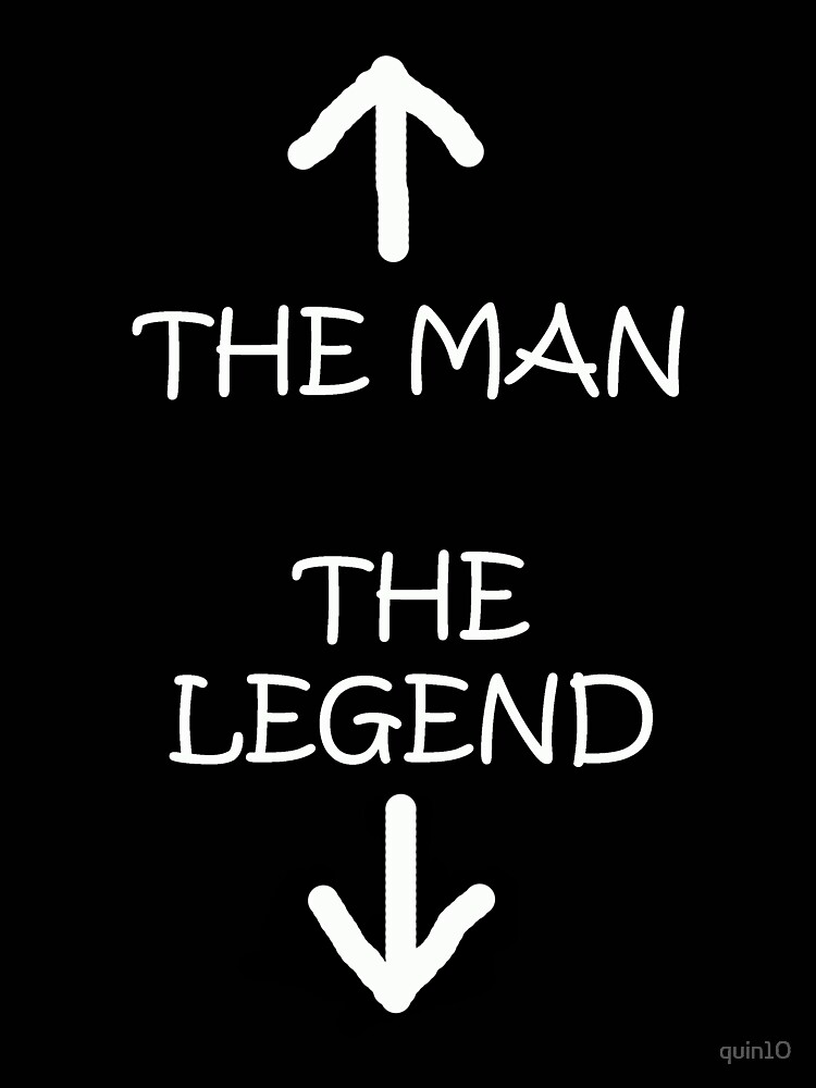 The Man The Legend by quin10