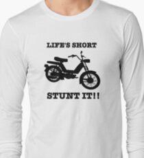 Life's Short. Stunt it! T-Shirt