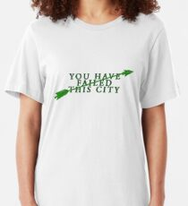 You Have Failed This City Slim Fit T-Shirt