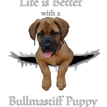 Life is Better with a Bullmastiff Puppy by Aryahvayu