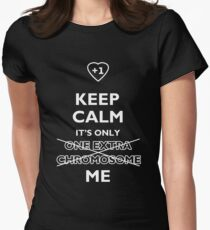 Keep Calm It's Only (One Extra Chromosome) Me. For Down Syndrome awareness Women's Fitted T-Shirt
