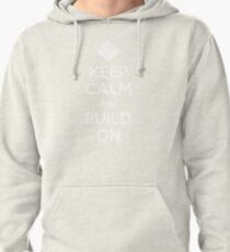 Keep Calm and Build On Pullover Hoodie