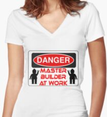 Danger Master Builder at Work Sign  Women's Fitted V-Neck T-Shirt