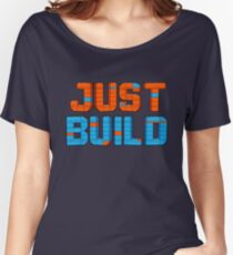Just Build Women's Relaxed Fit T-Shirt