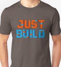Just Build Unisex T-Shirt
