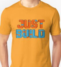Just Build Unisex T-Shirt